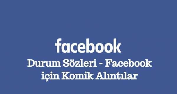 Komik Facebook Durum Sözleri ve Facebook için Komik Alıntılar