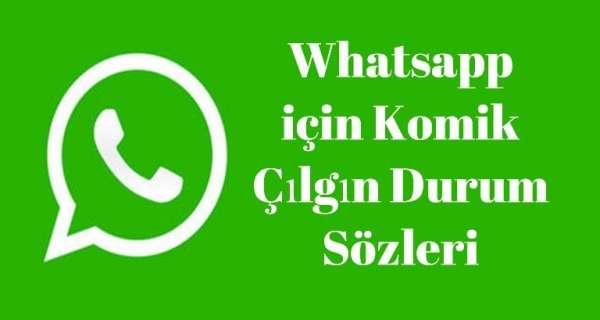 Whatsapp için Komik Çılgın Durum Sözleri
