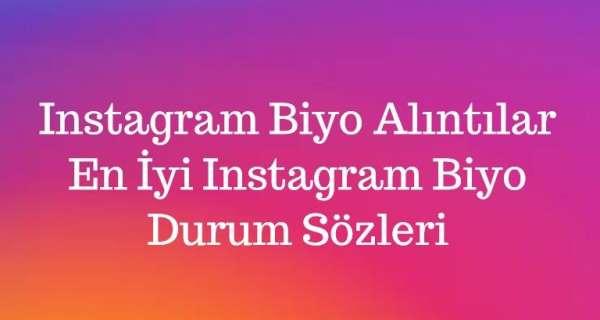 Instagram Biyo Alıntılar - En İyi Instagram Biyo Durum Sözleri