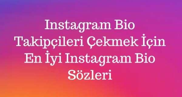Instagram için Bio - Takipçileri Çekmek İçin En İyi Instagram Bio Sözleri