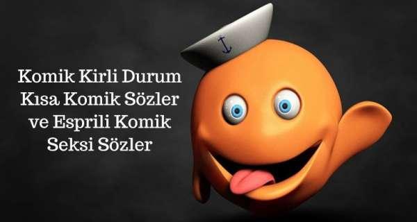Komik Kirli Durum - Kısa Komik Sözler ve Esprili Komik Seksi Sözler