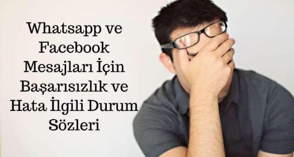 Whatsapp ve Facebook Mesajları İçin Başarısızlık ve Hata İlgili Durum Sözleri