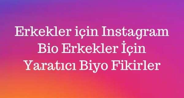 Erkekler için Instagram Bio - Erkekler İçin Yaratıcı Biyo Fikirler
