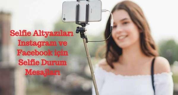 Selfie Altyazıları - Instagram ve Facebook için Selfie Durum Mesajları