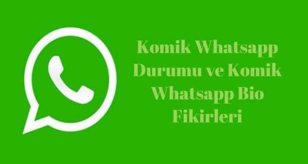 Komik Whatsapp Durumu ve Komik Whatsapp Bio Fikirleri