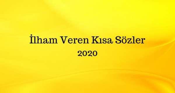 İlham Veren Kısa Sözler 2020
