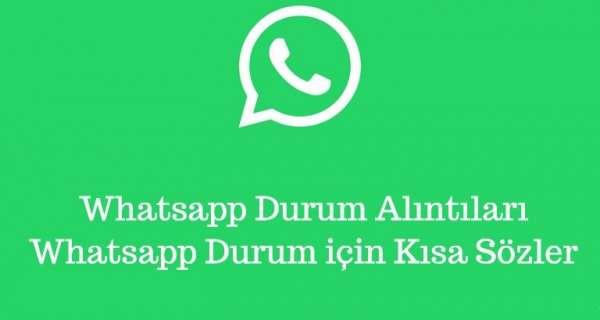 Whatsapp Durum Alıntıları - Whatsapp Durum için Kısa Sözler
