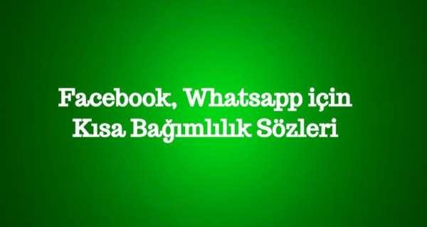 Facebook, Whatsapp için Kısa Bağımlılık Sözler