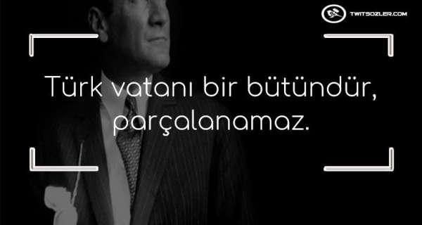 Atatürk'ün Vatan Sevgisi ve Liderlik Özelliklerini Anlatan Sözleri