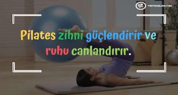 Vücudunuzu ve zihninizi güçlendirmek için Pilates Sözleri