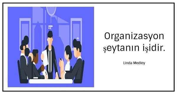 Organizasyon ile İlgili Sözler ve Alıntılar