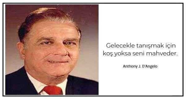 Anthony J. D'Angelo - Sözleri ve Alıntıları